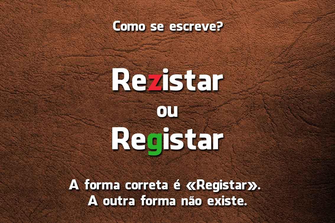 Rezistar ou Registar
