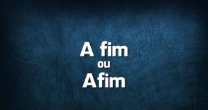 A fim ou Afim