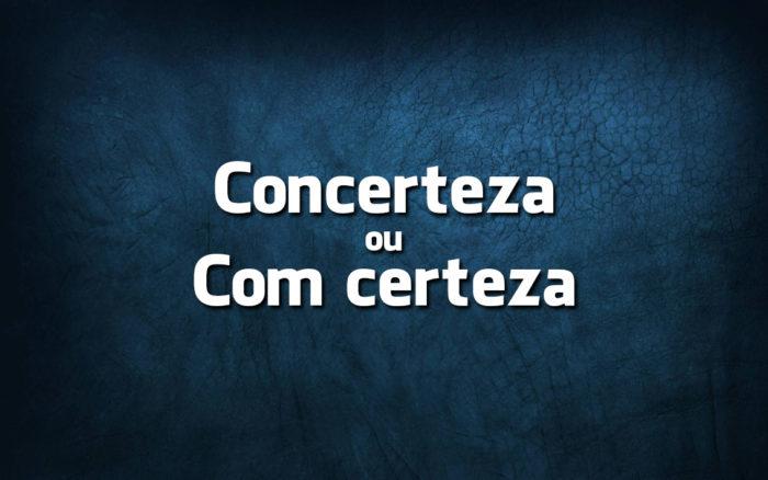 Concerteza é erro de português?