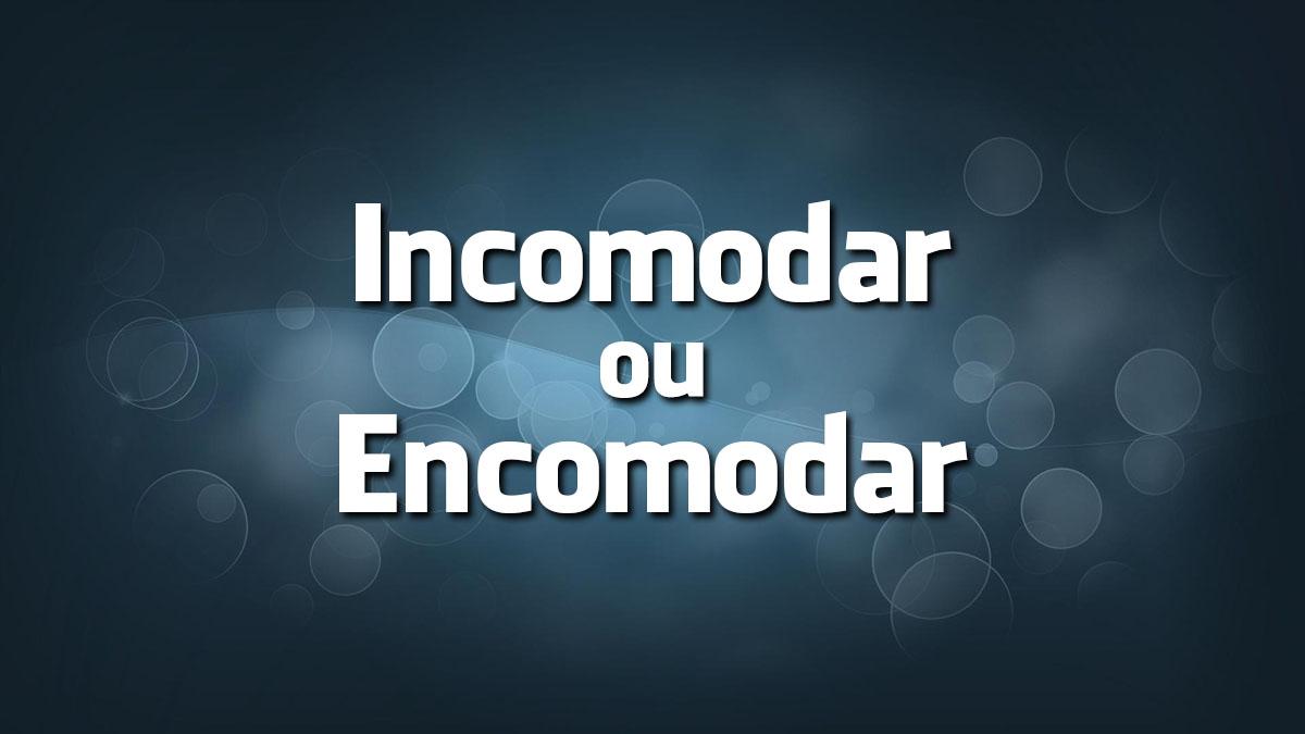 Encomodar é erro de português?