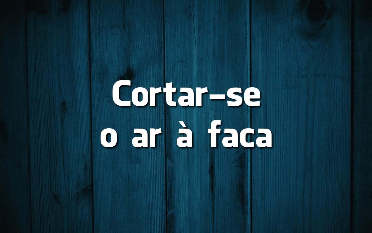 16 frases feitas da Língua Portuguesa e o seu significado