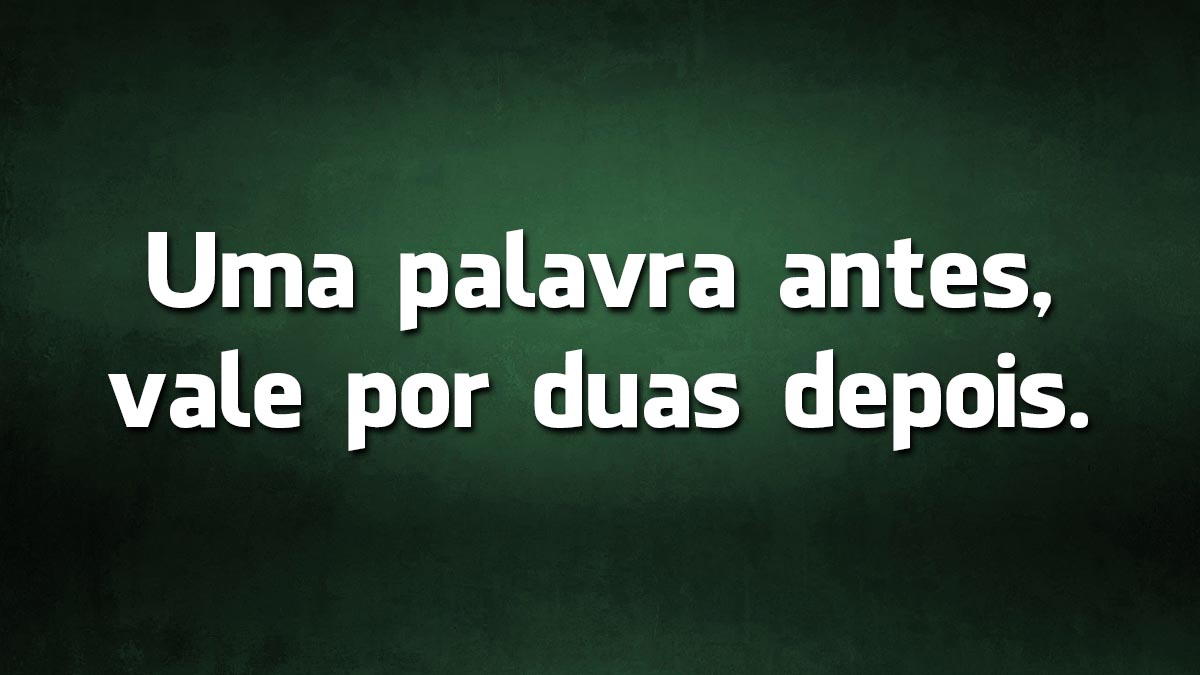 provérbios da língua portuguesa sobre palavras