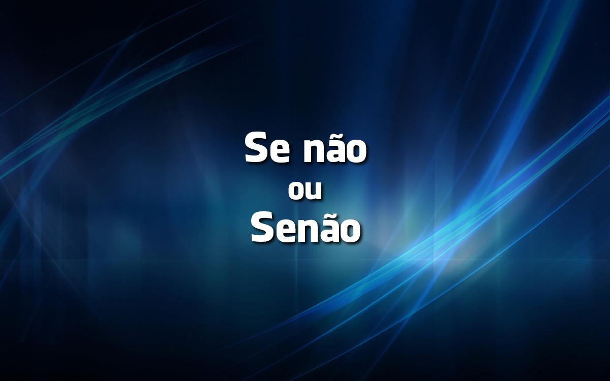 ou Senão