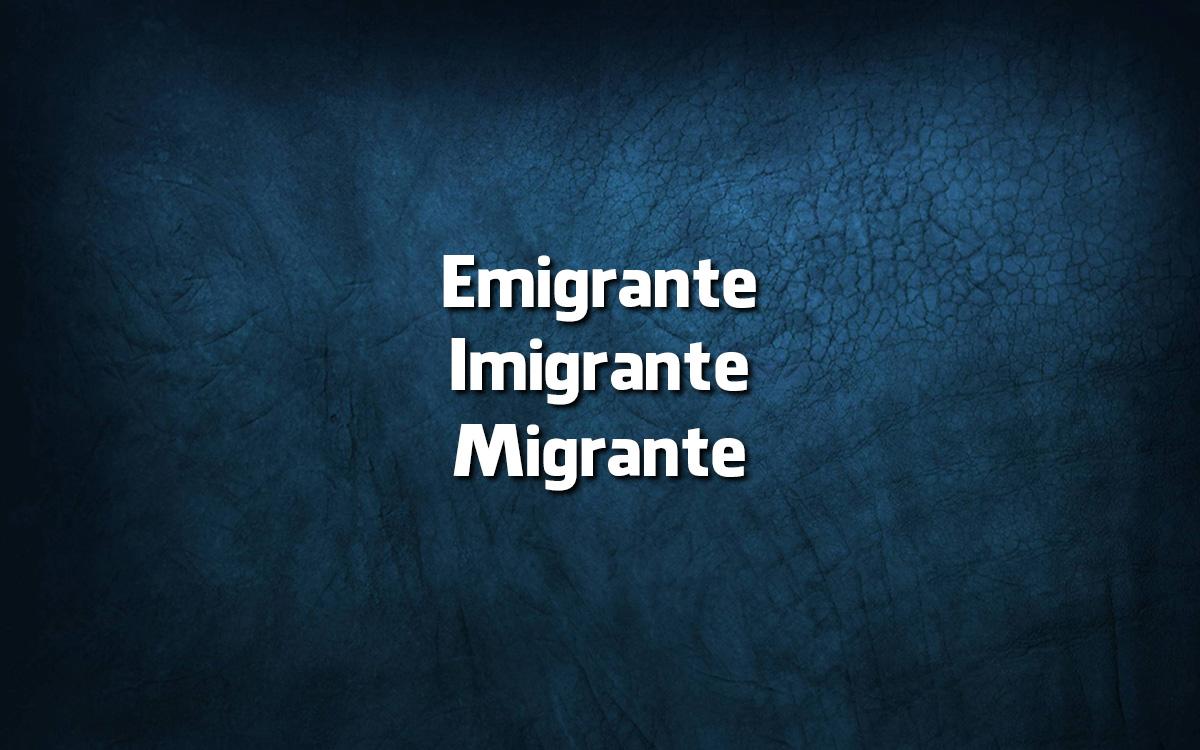 imigrante e migrante