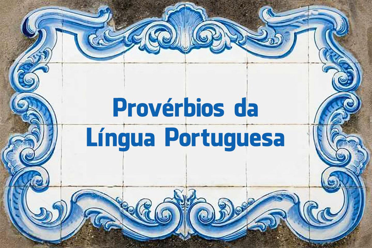 10 Grandes Provérbios da Língua Portuguesa, do conhecimento e das palavras