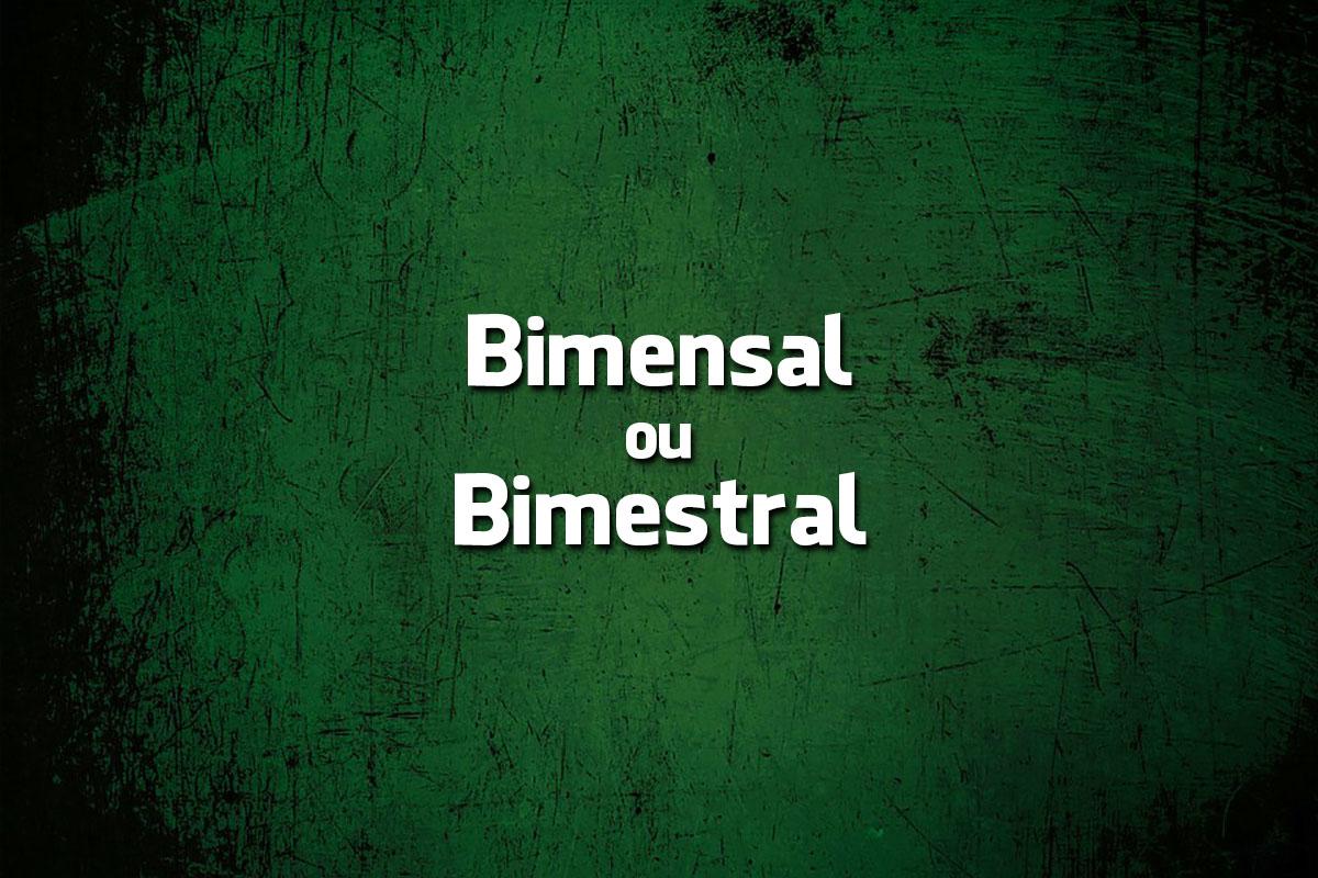 bimensal ou bimestral