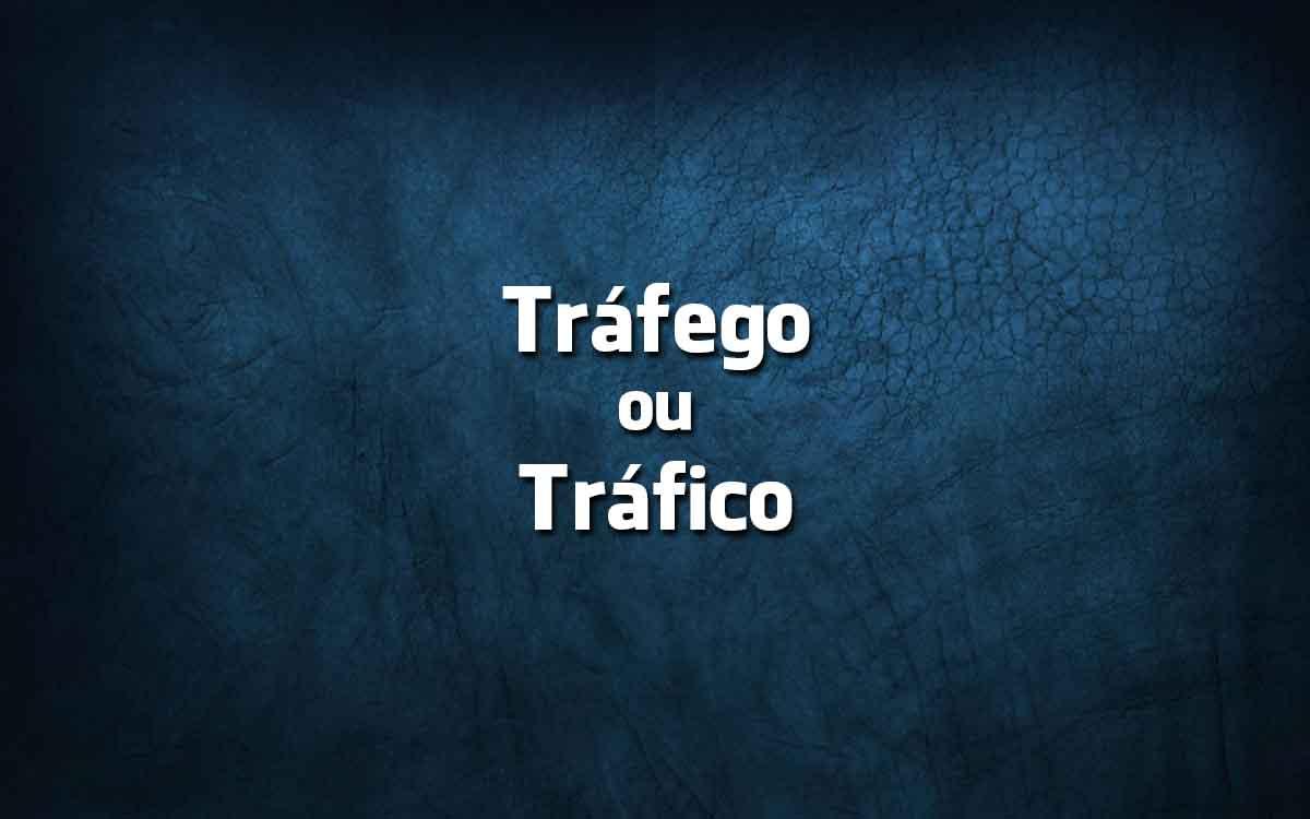 Na língua portuguesa diz-se tráfego ou tráfico?