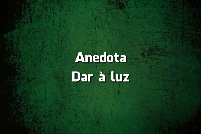 anedota do dar à luz