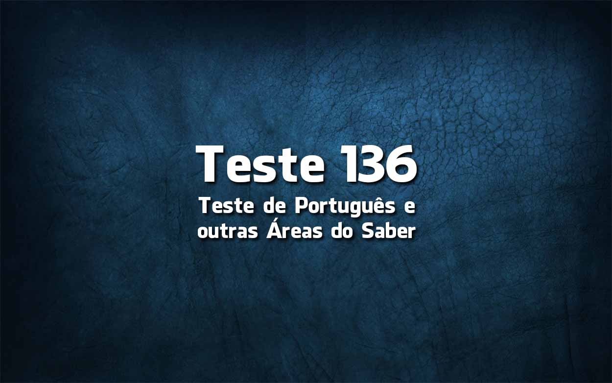 Teste de Língua Portuguesa «136»