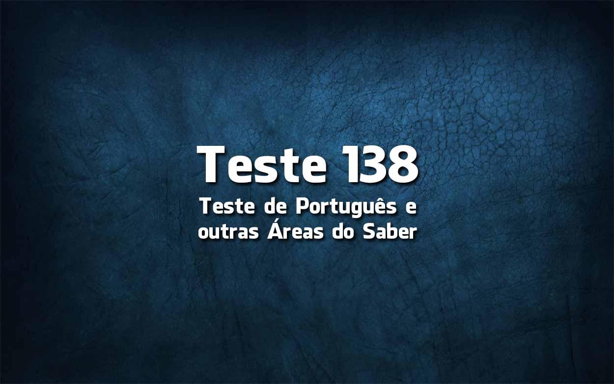 Teste de Língua Portuguesa «138»: ponha à prova os seus conhecimentos
