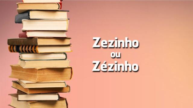 Zezinho ou Zézinho